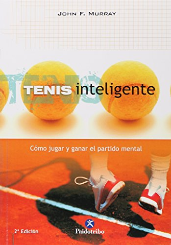 9788480196352: Tenis Inteligente. Cómo Jugar Y Ganar El Partido Mental (Deportes)