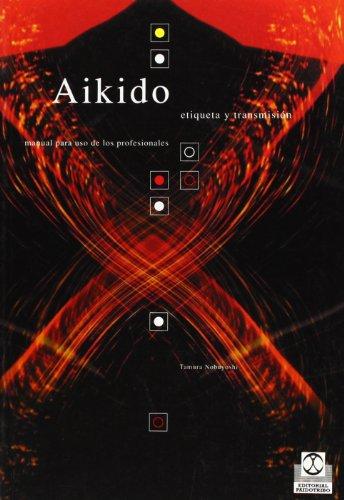 9788480196505: AIKIDO. Etiqueta y transmisión (Artes Marciales)