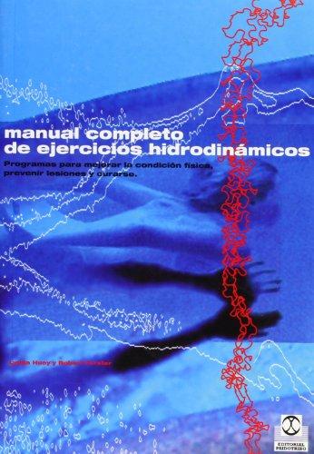 9788480196581: Manual Completo de Ejercicios Hidrodinámicos (Medicina)