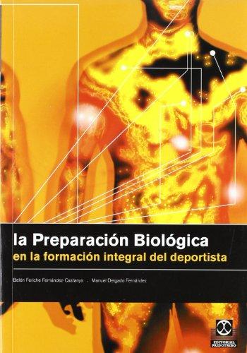 9788480196611: La preparación biológica en la formación integral del deportista