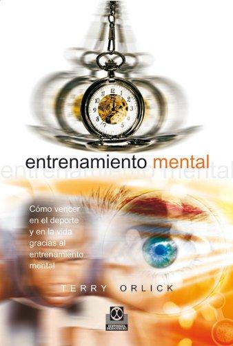 9788480196659: ENTRENAMIENTO MENTAL. Cómo vencer en el deporte y en la vida gracias al entrenamiento mental (Deportes)