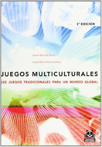 Juegos multiculturales 225 juegos (Spanish Edition): Jaume Bantula Janot