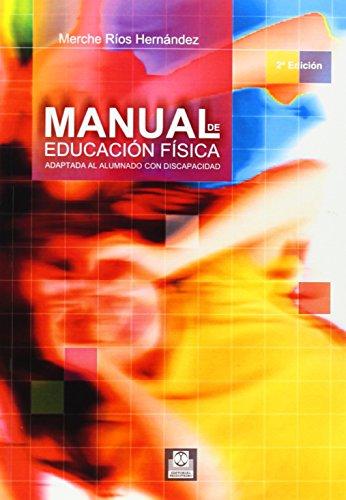 9788480196857: Manual de Educación Fisica Adaptada al Alumnado Con Discapacidad (Educación Física / Pedagogía / Juegos)