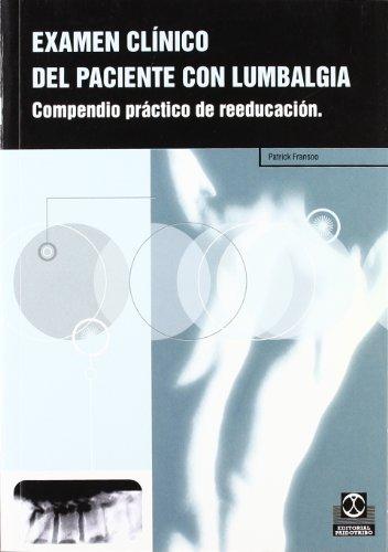 9788480196888: EXAMEN CLÍNICO DEL PACIENTE CON LUMBALGIA. Compendio práctico de reeducación (Medicina)