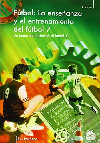 9788480196963: ENSEÑANZA Y ENTRENAMIENTO DEL FÚTBOL 7. Un juego de iniciación al fútbol 11, LA (Futbol) (Spanish Edition)