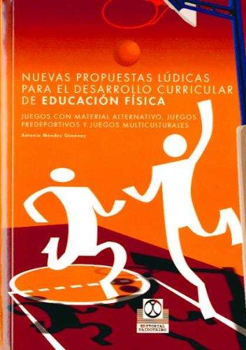 9788480196994: Nuevas Propuestas Ludicas Para El Desarrollo Curricular de Educacion Fisica (Spanish Edition)