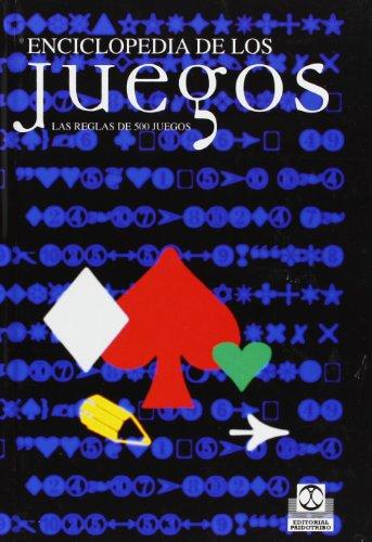Enciclopedia De Los Juegos: Las Reglas De 500 Juegos (Spanish Edition): Equipo Editorial