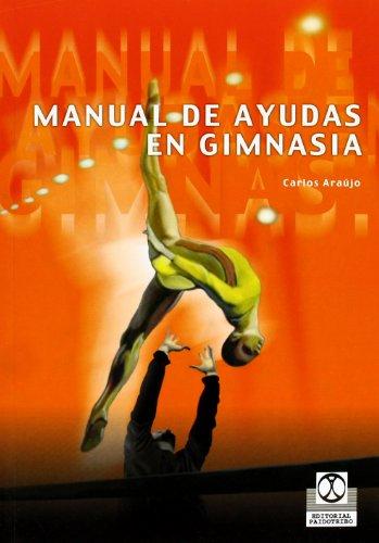 Manual de ayudas en Gimnasia (Spanish Edition): Carlos. Araújo