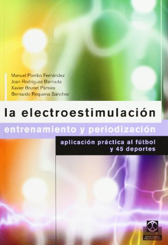 9788480197762: ELECTROESTIMULACI�N, LA. Entrenamiento y periodizaci�n (Color)-Libro+CD- (Deportes)