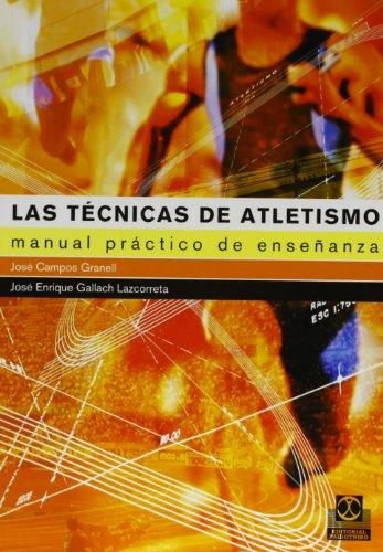 TÉCNICAS DE ATLETISMO. Manual práctico de enseñanza,