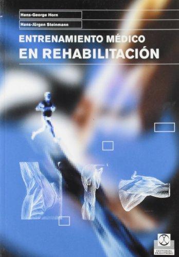 9788480198073: Entrenamientoi médico en rehabilitación (Bicolor) (Medicina)