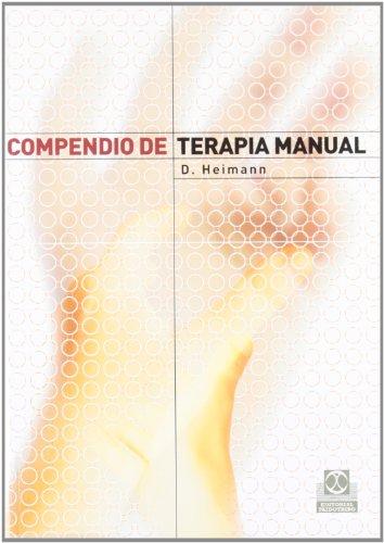 Compendio de terapia manual (Spanish Edition) (9788480198257) by Heimann; D