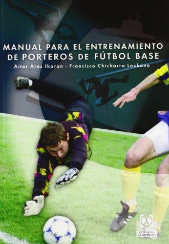 Manual Para El Entrenamiento de Porteros de: Ikaran, Aitor Ares;
