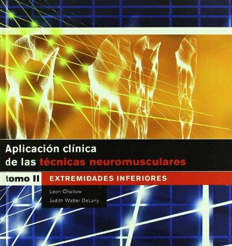 9788480198691: 1: APLICACIÓN CLÍNICA DE LAS TÉCNICAS NEUROMUSCULARES. Extremidades inferiores (Bicolor) (Medicina)