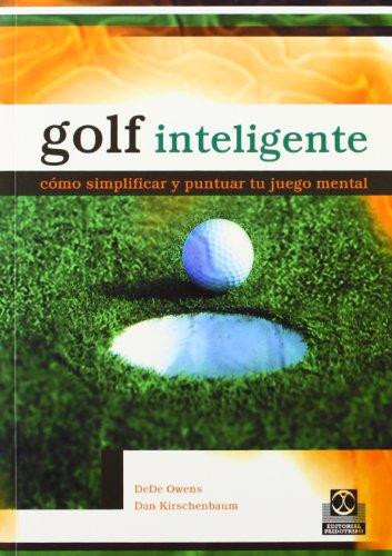 9788480198837: GOLF INTELIGENTE. Cómo simplificar y puntuar tu juego mental (Deportes)