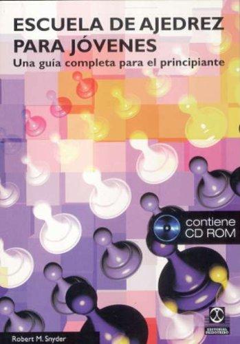 9788480198868: Escuela De Ajedrez Para Jovenes/ Chess School For Teenagers: Una Guia Completa Para El Principiante (Spanish Edition)