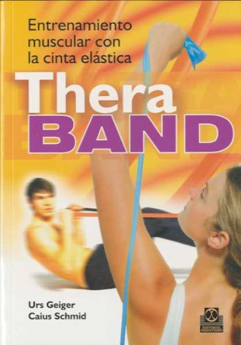 9788480198936: ENTRENAMIENTO MUSCULAR CON LA CINTA Thera Band (Bicolor) (Spanish Edition)