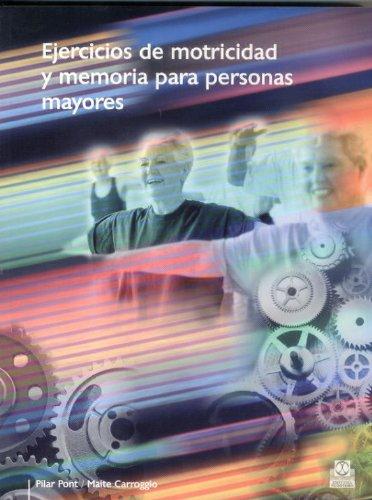 Ejercicios de motricidad y memoria para personas: Maite Carroggio Rubí;