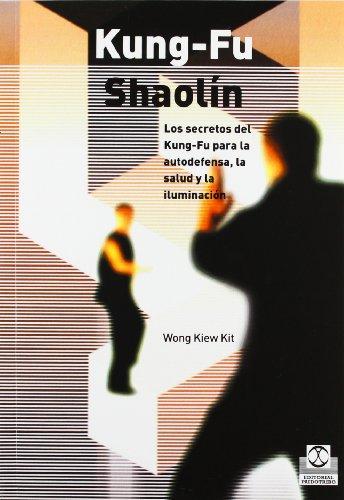 9788480199308: KUNG-FU SHAOLÍN. Los secretos del Kung Fu para la autodefensa, la salud y la iluminación (Spanish Edition)