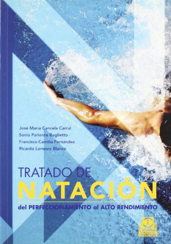 9788480199551: TRATADO DE NATACIÓN. Del perfeccionamiento al alto rendimiento (Deportes)