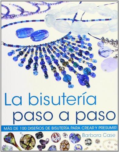 Bisuteria paso a paso, la (Spanish Edition): Barbara Case