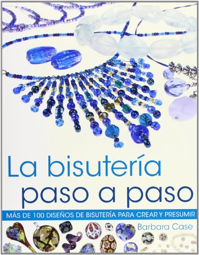 Bisuteria paso a paso, la (Spanish Edition) (848019958X) by Barbara Case