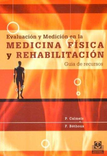 9788480199667: Evaluación y medición en la medicina física y rehabilitación. Guía de recursos