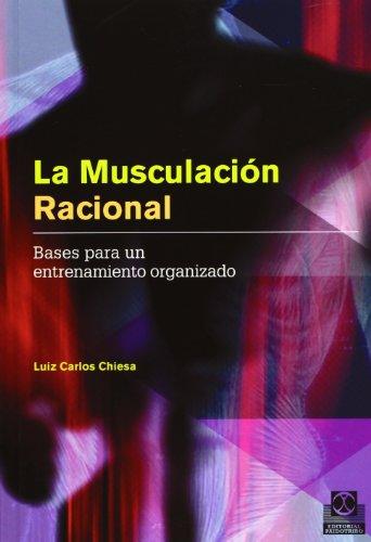 9788480199698: La Musculación Racional, Bases para un Entrenamiento Organizado, Colección Deportes