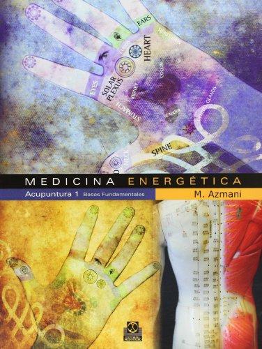 9788480199759: MEDICINA ENERGÉTICA. Acupuntura 1 Bases Fundamentales