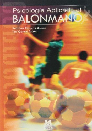 Psicologia aplicada al balonmano/ Psichology Applied On Handball (Paperback): Perez Guillorme,...