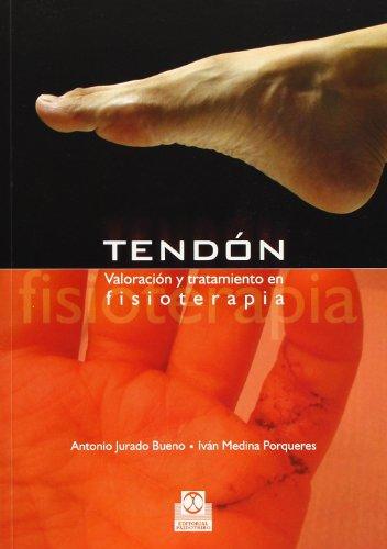 9788480199797: Tendón. Valoración y tratamiento en fisioterapia (Medicina)