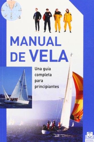 9788480199865: Manual de vela. Una guia completa para principiantes (Spanish Edition)