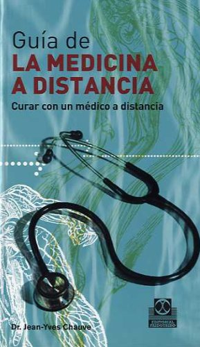 9788480199902: Guia de la medicina a distancia/ Guide to Distant Medicine: Curar Con Un Medico a Distancia/ Cure With a Distant Doctor (Spanish Edition)