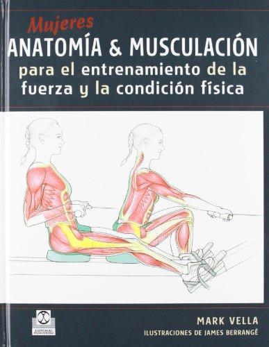 9788480199926: MUJERES. Anatomía&Musculación para el entrenamiento de la fuerza y la condición física (Color) (Deportes)