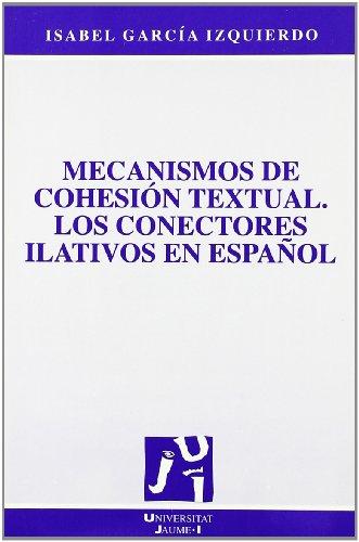 9788480211888: Mecanismos de cohesión textual. Los conectores ilativos en Español: 7 (Verbum)