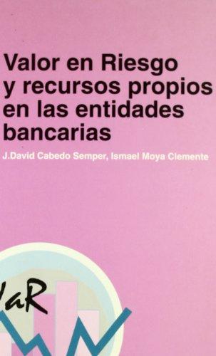 9788480213004: Valor en Riesgo y recursos propios en las entidades bancarias: 3 (Economia i gestió)