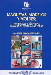9788480213042: Maquetas, modelos y moldes: materiales y técnicas para dar forma a las ideas (Treballs d'Informàtica i Tecnologia)