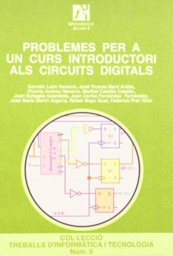 9788480213271: Problemes per a un curs introductori als circuits digitals (Treballs d'Informàtica i Tecnologia)