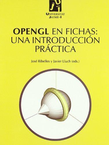 9788480214285: Opengl en fichas: Una introducción práctica (Treballs d'Informàtica i Tecnologia)