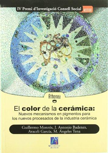 9788480214490: El color de la ceramica/ The Color of the Ceramic: Nuevos mecanismos en pigmentos para los nuevos procesados de la industria ceramica
