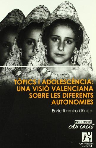 9788480214902: Tòpics i adolescencia: una visió valenciana sobre les diferents autonomies (Educació)