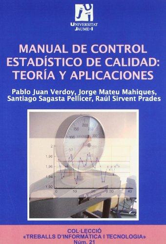 9788480215039: Manual de control estadístico de calidad: teoría y aplicaciones (Treballs D'informatica I Tecnologia) (Spanish Edition)