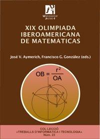 9788480215527: XIX Olimpiada iberoamericana de matemáticas: 23 (Treballs d'Informàtica i Tecnologia)
