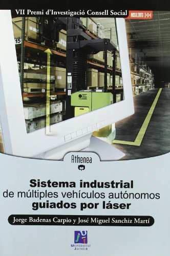 Sistema industrial de multiples vehiculos autonomos guiados por laser/ Industrial System of ...