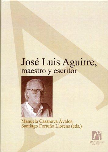 9788480216166: Jose Luis Aguirre,Maestro Y Escritor