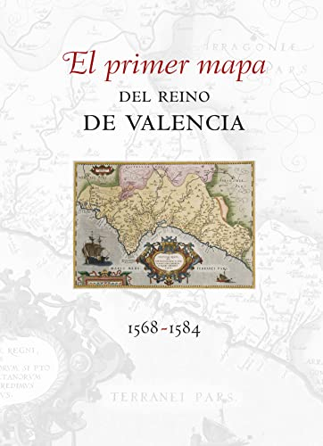 9788480216463: El primer mapa del Reino de Valencia 1568-1584 (Fora de col·lecció)