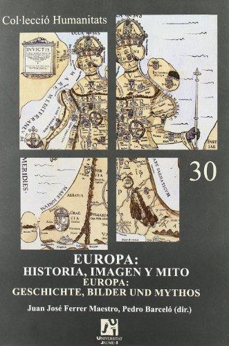 Europa: historia, imagen y mito - Juan Jose Ferrer Maestro