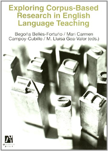 Exploring Corpus-Based Research in English Language Teaching: Begona Belles Fortuno