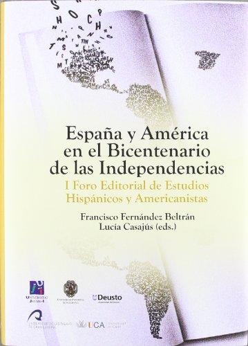 9788480218023: España y América en el Bicentenario de las Independencias.: I Foro Editorial de Estudios Hispánicos y Americanistas