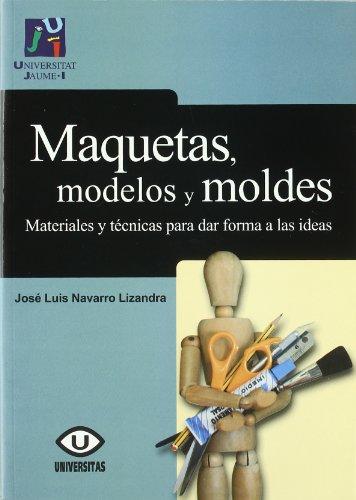 9788480218207: MAQUETAS, MODELOS Y MOLDES (2º)MATERIALES Y TECNICAS PARA DAR FORMA A LAS IDEAS